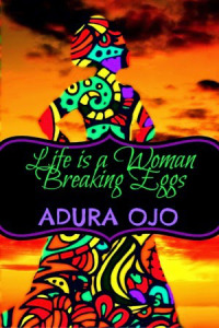 Life-is-a-woman-breaking-eggs